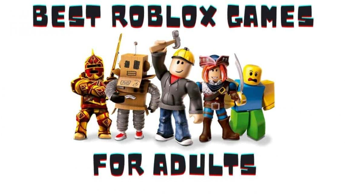 Best 5 Roblox Games for Adults