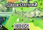 Train station 2 Codes list